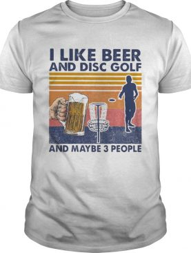 I like beer and disc golf and maybe 3 people vintage retro shirt