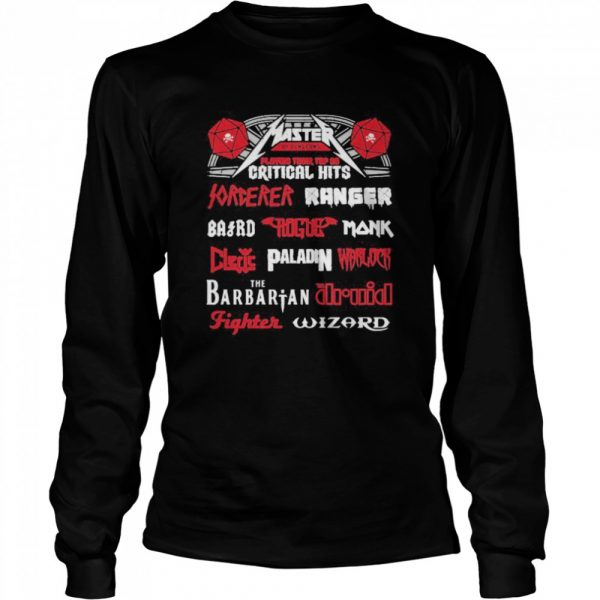 Master playing their top 20 critical hits forever ranger the barbarian  Long Sleeved T-shirt