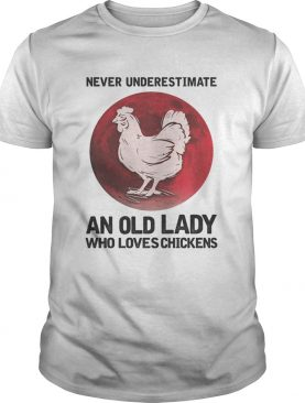 Never Underestimate An Old Lady Who Loves Chickens Blood Moon shirt
