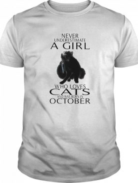 Never underestimate a girl who loves cats and was born in october shirt