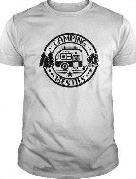 Outdoor Gifts For Campers Camping Besties shirt