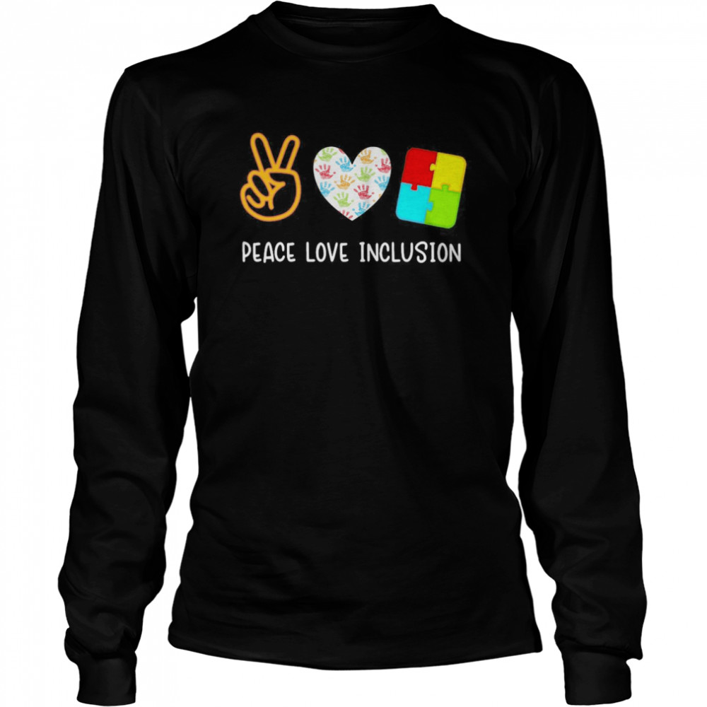 Peace Love Inclusion Sped Teacher  Long Sleeved T-shirt