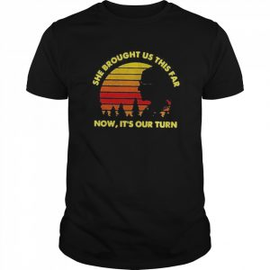She Brought Us This Far Now It's Our Turn  Classic Men's T-shirt
