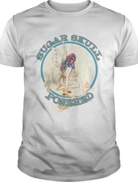 Sugar Skull Powered Inspired Fairytales And Dreamers shirt