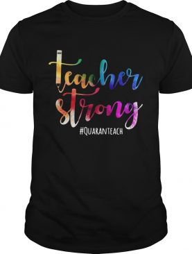 Teacher Strong Quaranteach COVID 19 shirt