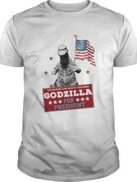 The Monster Time Proudly Endorses Godzilla For President shirt