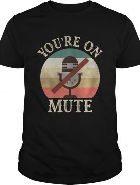 Youre On Mute Quote Long Sleeve shirt