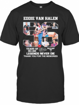 56 Eddie Van Halen Years Of Legend Never Die Thank You For The Memories T-Shirt