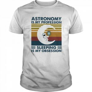 Astronomy is my profession sleeping is my obsession vintage retro  Classic Men's T-shirt