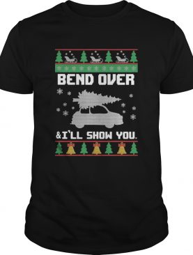 Bend Over And Ill Show You Christmas shirt