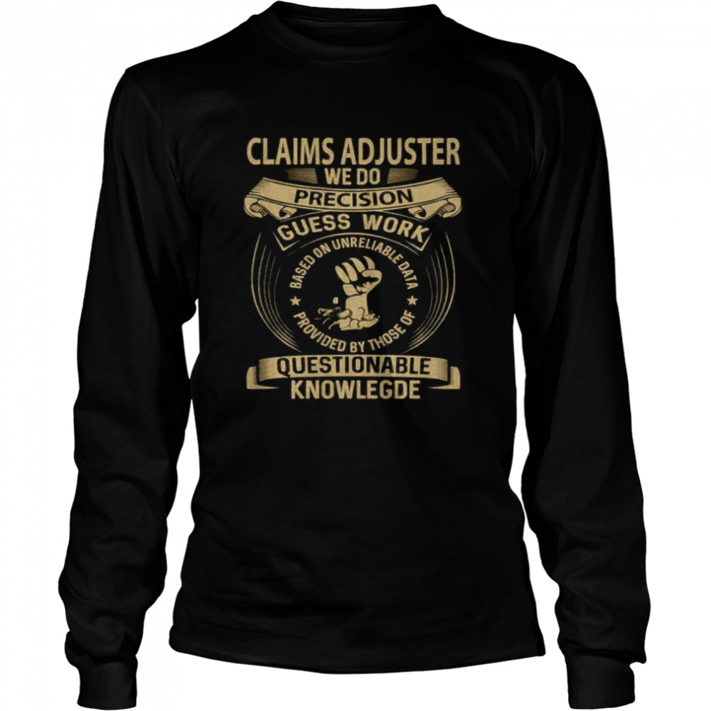 Claims Adjuster Custom Graphic We Do Precision 2020  Long Sleeved T-shirt