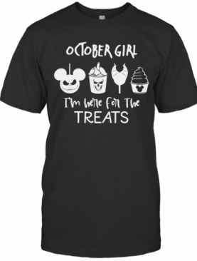 Halloween October Girl I'M Here For The Treats T-Shirt