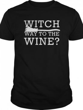 Halloween Witch Way To The Wine shirt