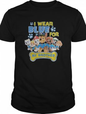 I wear blue for my brother dogs shirt