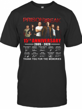 Prison Break 15Th Anniversary Thank You For The Memories T-Shirt