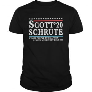 Scott Schrute 2020 I Want People To Be Afraid  Unisex