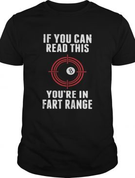 Snooker If You Can Read This You_re In Fart Range shirt