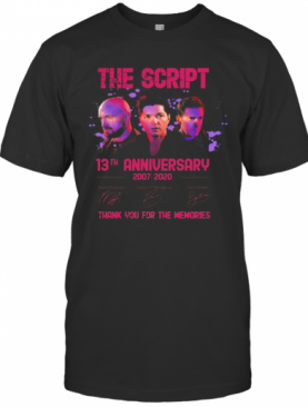 The Script 13Th Anniversary 2007 2020 Thank For The Memories Signatures T-Shirt