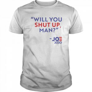 Will You Shut Up Man Joe Biden 2020  Classic Men's T-shirt