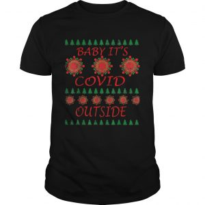 Baby Its COVID Outside 2020 Christmas  Unisex