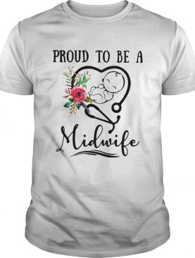 Flower Nurse Proud To Be A Midwife shirt