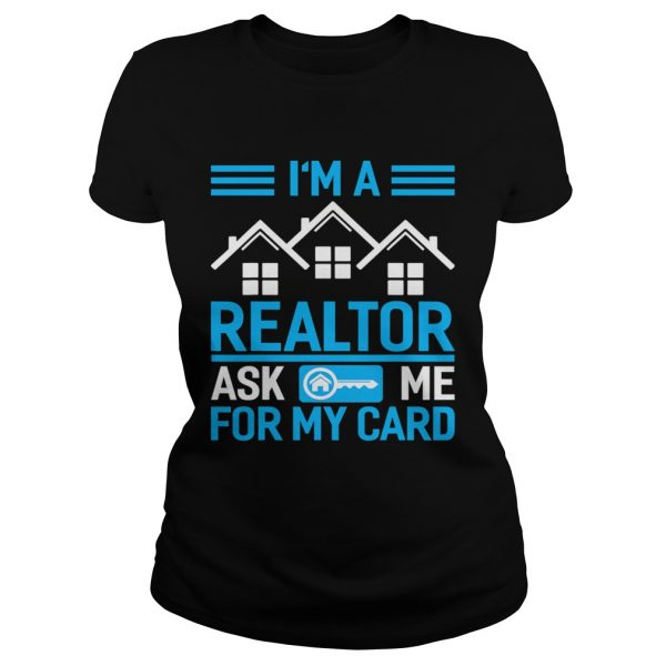 Im A Realtor Ask Me For My Card  Classic Ladies