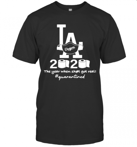 Los Angeles Dodgers 2020 The Year When Shit Got Real Quarantined Toilet Paper Mask Covid 19 T-Shirt Classic Men's T-shirt