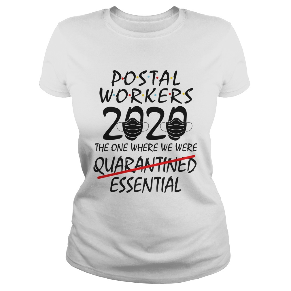 Postal Workers 2020 The One Where We Were Quarantined Essential  Classic Ladies