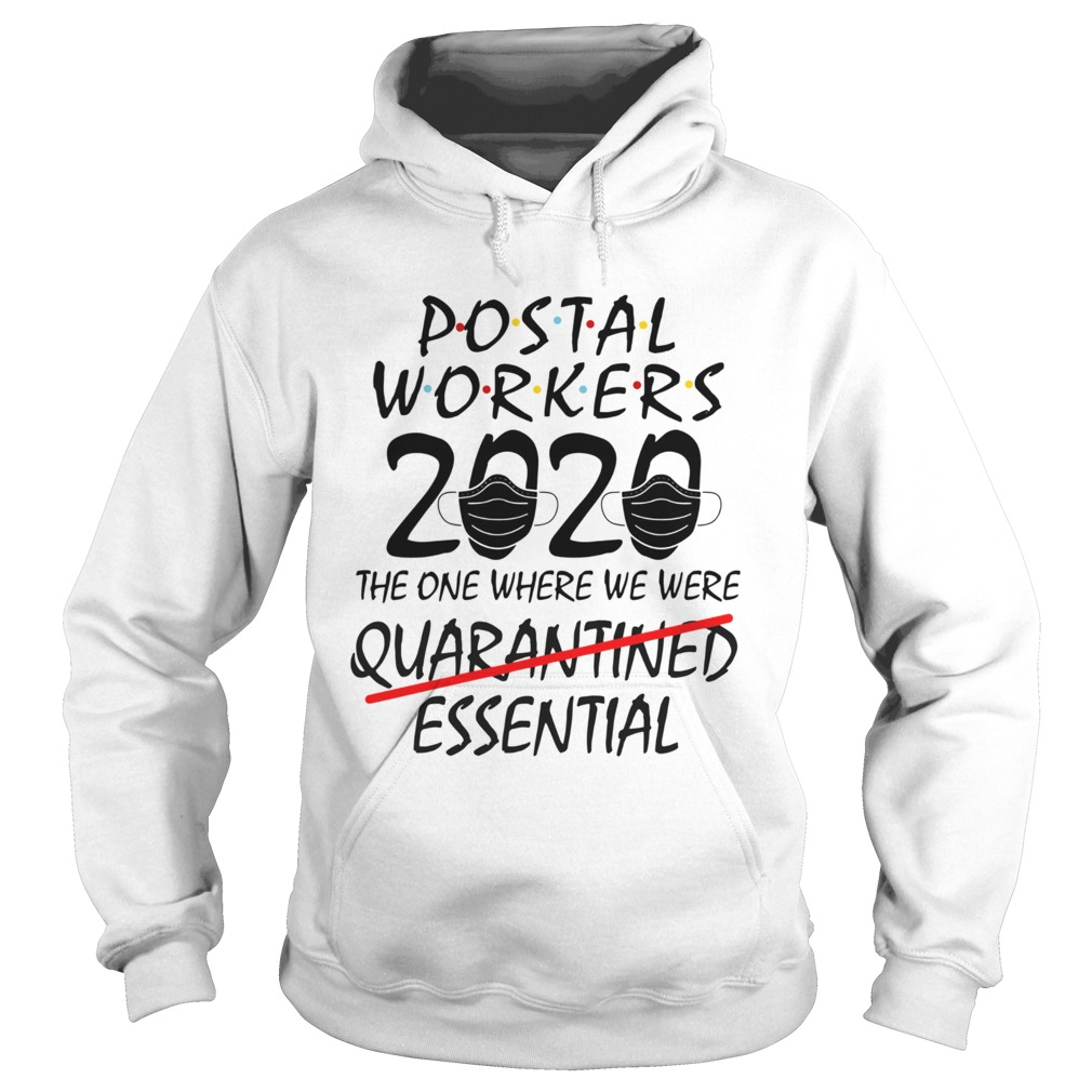 Postal Workers 2020 The One Where We Were Quarantined Essential  Hoodie