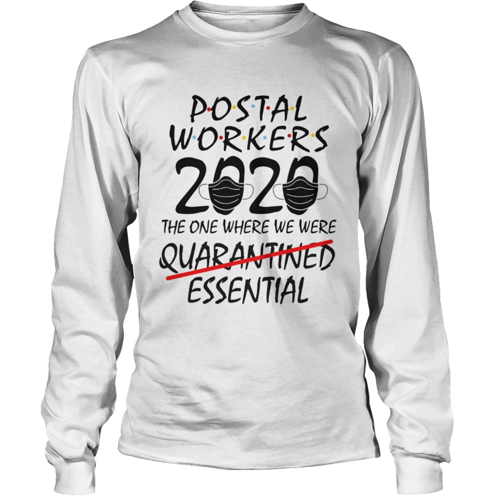 Postal Workers 2020 The One Where We Were Quarantined Essential  Long Sleeve