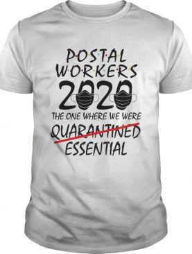 Postal Workers 2020 The One Where We Were Quarantined Essential shirt