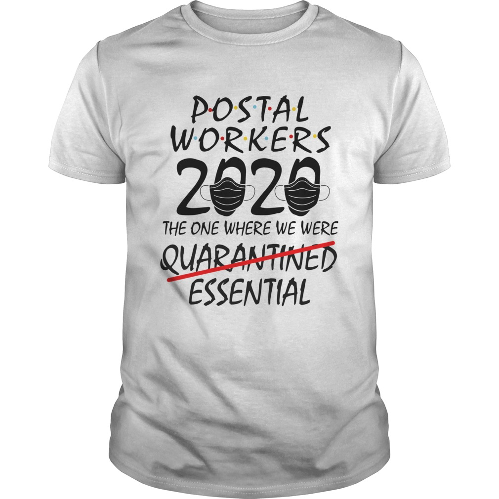Postal Workers 2020 The One Where We Were Quarantined Essential  Unisex