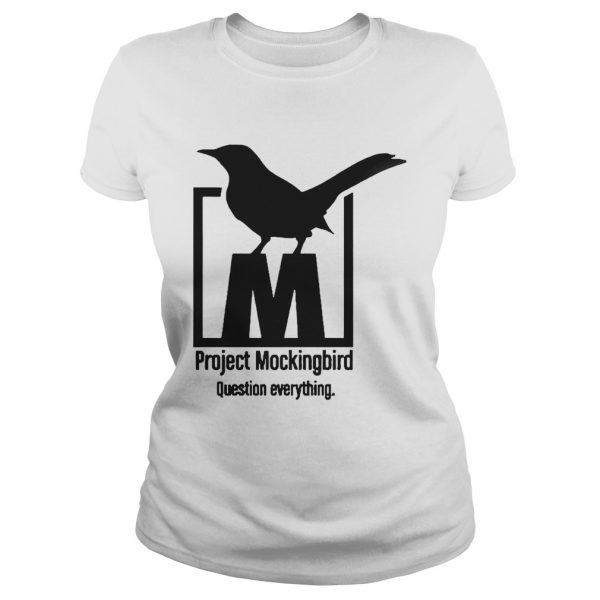 Project Mockingbird Question Everything  Classic Ladies