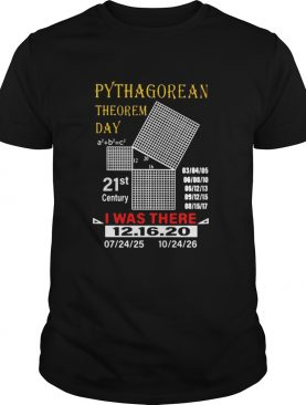 Pythagorean theorem day I was there 121620 shirt