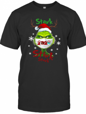 The Grinch Santa Face Mask 2020 Stank Stink Stunk Christmas T-Shirt
