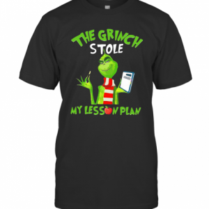 The Grinch Stole My Lesson Plan T-Shirt Classic Men's T-shirt