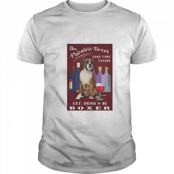 The Priceless Boxer Good Time Tavern Eat Drink And Be Boxer  Classic Men's T-shirt