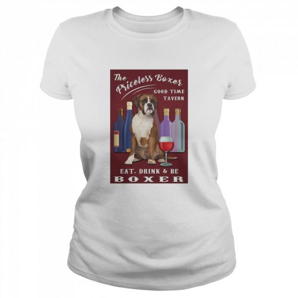 The Priceless Boxer Good Time Tavern Eat Drink And Be Boxer  Classic Women's T-shirt