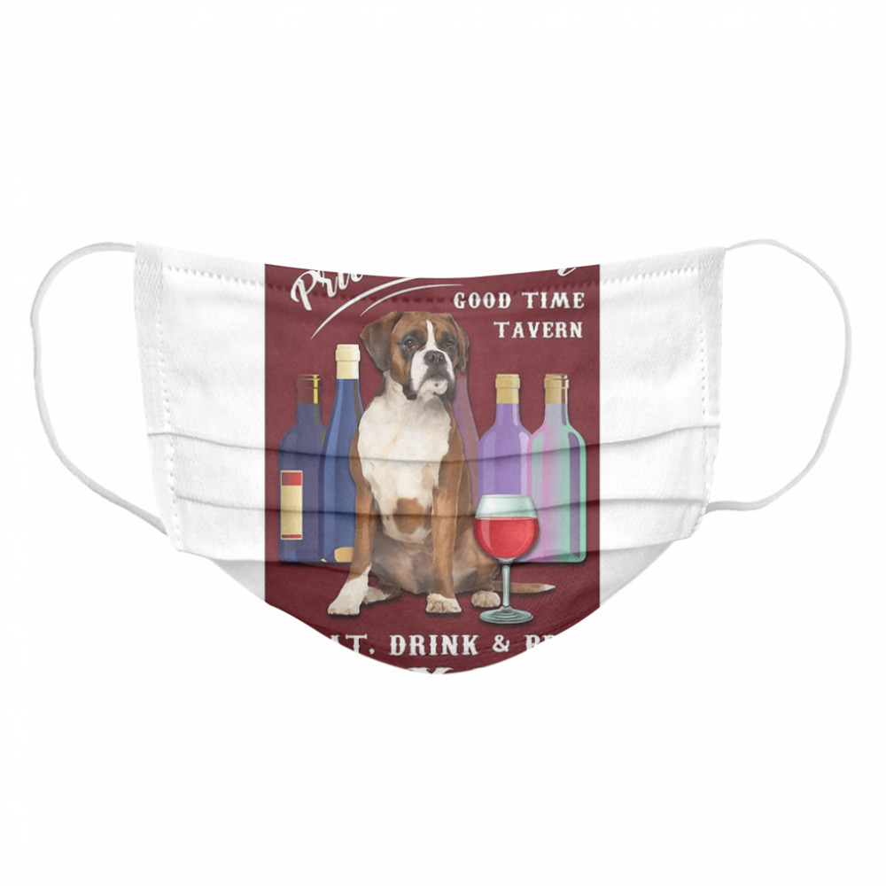 The Priceless Boxer Good Time Tavern Eat Drink And Be Boxer  Cloth Face Mask