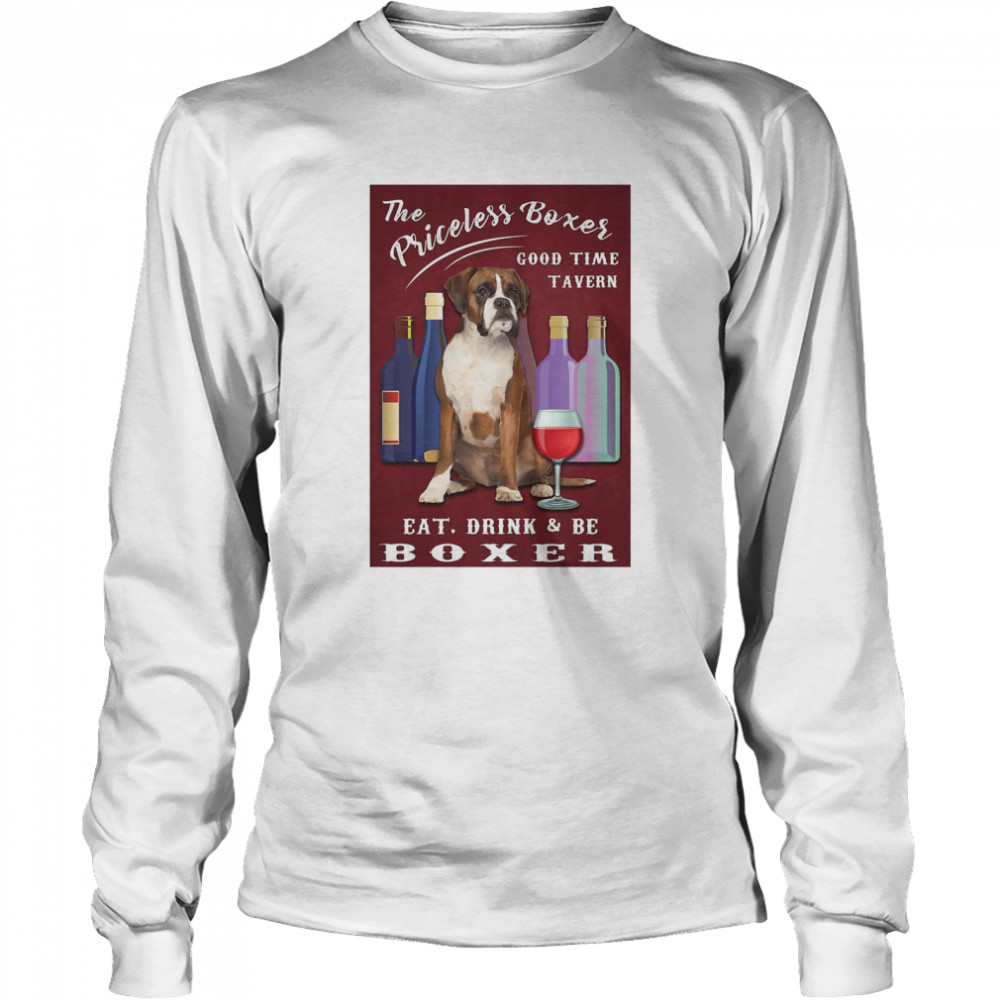 The Priceless Boxer Good Time Tavern Eat Drink And Be Boxer  Long Sleeved T-shirt