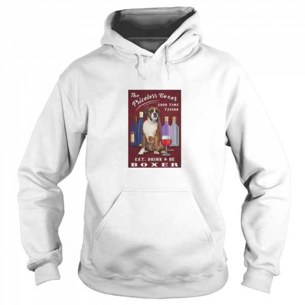 The Priceless Boxer Good Time Tavern Eat Drink And Be Boxer  Unisex Hoodie