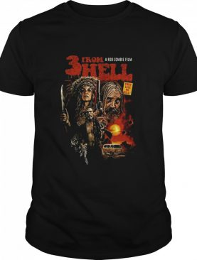 3 From A Rob Zombie Film Hell The Ultimate Rob Zombie Sequel shirt