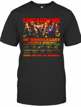 Chicago Fire 08Th Anniversary 2012 2020 Thank You For The Memories T-Shirt