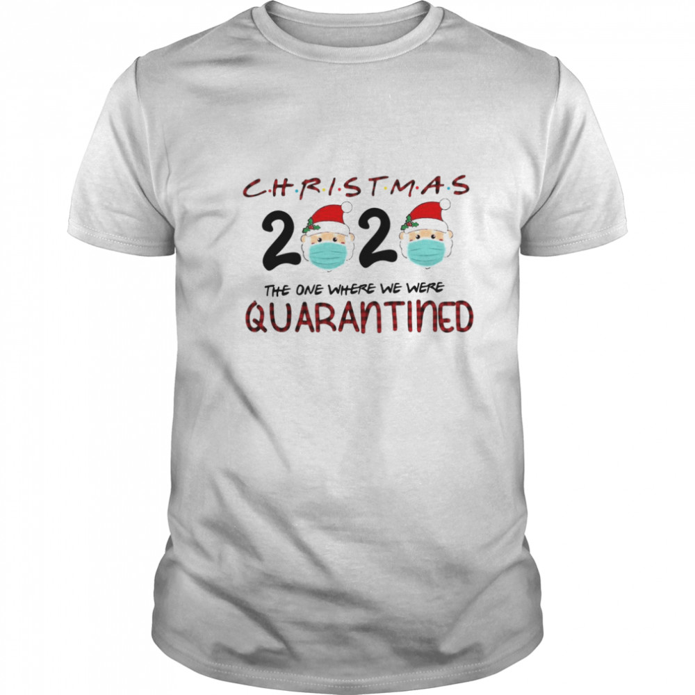 Christmas Santa Claus Face Mask 2020 The One Where We Were Quarantine  Classic Men's T-shirt