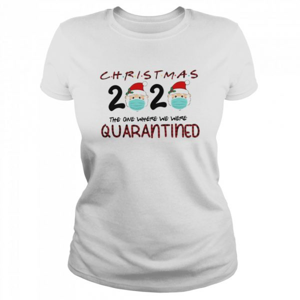 Christmas Santa Claus Face Mask 2020 The One Where We Were Quarantine  Classic Women's T-shirt