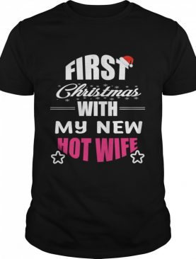 First Christmas With My Hot New Wife Santa Xmas shirt