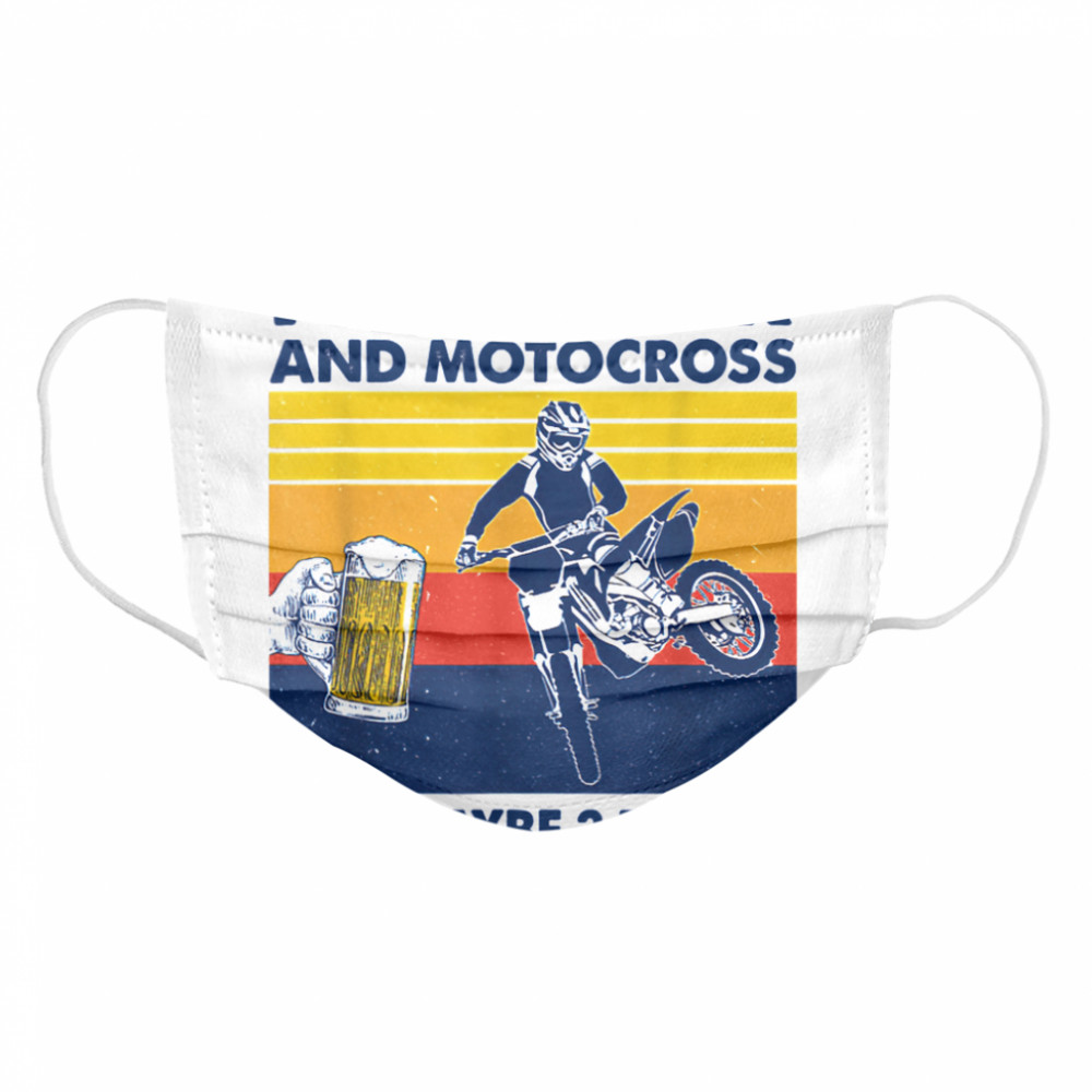 I Like Beer And Motocross And Maybe 3 People Vintage  Cloth Face Mask