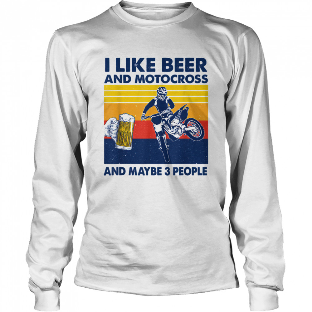 I Like Beer And Motocross And Maybe 3 People Vintage  Long Sleeved T-shirt