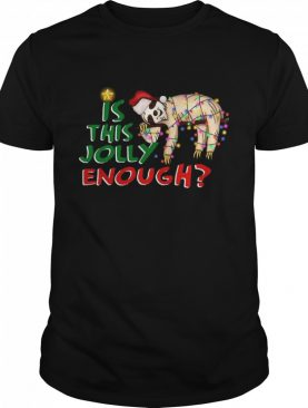 Is This Jolly Enough Merry Christmas shirt