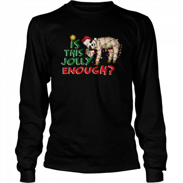 Is This Jolly Enough Merry Christmas  Long Sleeved T-shirt